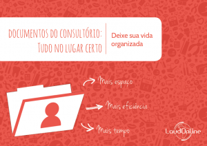 [Ebook] Documentos do Consultório: Tudo no Lugar Certo